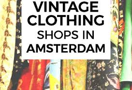 clothing shops best vintage clothing shopping in amsterdam shops markets