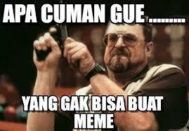 Foto Meme Indonesia - indonesian meme apa cuman gue on memegen