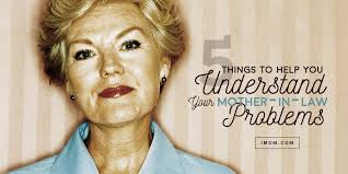 mother in law 5 things to help you understand your mother in law problems imom