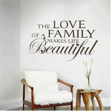 love a family makes life beautiful love family wall quotes