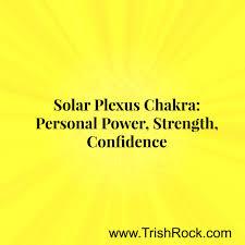solar plexus chakra location 7 ways to increase the power of your solar plexus chakra trish rock
