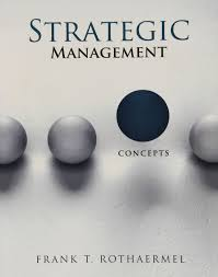 strategic management concepts amazon co uk frank t rothaermel