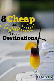 cheap thanksgiving travel 8 surprisingly cheap places to travel in 2017 club thrifty