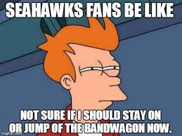 Seahawks Bandwagon Meme - futurama fry meme imgflip