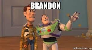 Brandon Meme - brandon buzz and woody toy story meme make a meme