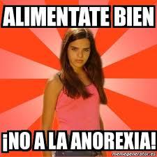 Anorexia Meme - meme jealous girl alimentate bien no a la anorexia 7071949