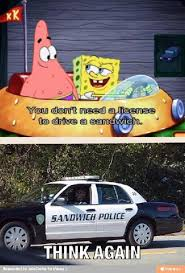 The Rock In Car Meme - what i want to know is how can spongebob drive that sandwich car