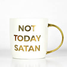 Christian Home Decorations Not Today Satan Christian Coffee Mug Doses Of Grace
