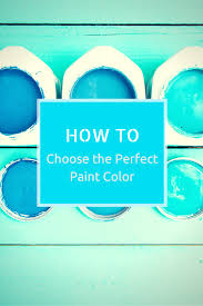 expert tips for choosing the perfect paint color decorating