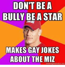 Gay Wrestling Meme - don t be a bully be a star makes gay jokes about the miz