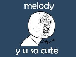 Melody Meme - melody meme 2 by galacticnebulastorm on deviantart
