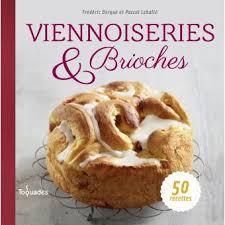 livre de cuisine professionnel viennoiseries et brioches relié frédéric berqué pascal lehalle