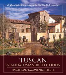 tuscan u0026 andalusian reflections 20 beautiful homes inspired by