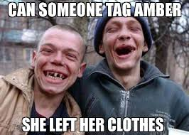 Amber Meme - can someone tag amber she left her clothes meme ugly twins 70592
