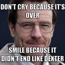 Walter White Memes - truth breaking bad truths and dexter