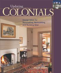 colonials design ideas for renovating remodeling and build