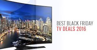 uhd tv black friday best black friday tv deals 2016 blackfriday fm