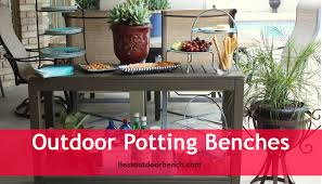 Outdoor Potters Bench 3 Best Outdoor Potting Benches U0026 How To Choose Guide Best