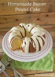 homemade butter pound cake recipe rose bakes