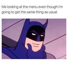 Meme Batman - dopl3r com memes me looiking at the menu with batman thinking