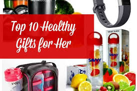 healthy gifts top 10 healthy gifts for best health and fitness gifts for women