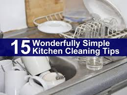cleaning tips for kitchen 15 wonderfully simple kitchen cleaning tips