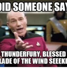 Wind Meme - idsomeonesa thunderfury blessed lade of the wind seeeke wind meme