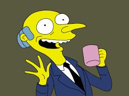 Mr Burns Excellent Meme - mr burns the simpsons pinterest burns