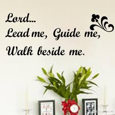 lord lead me guide me walk beside me wall quotes decal words