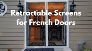 Magnetic Fly Screen For French Doors by Retractable Screens For French Doors Youtube