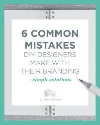 6 common mistakes diy designers make with their branding simple
