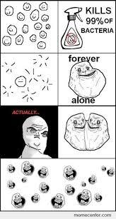 Never Alone Meme - bacterias are never alone trollface by ben meme center