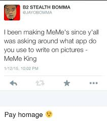 Apps For Making Memes - b2 stealth bomma been making meme s since y all was asking around