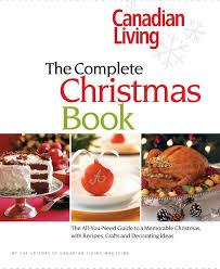 canadian living the complete christmas book the all you need