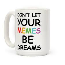 Internet Rainbow Meme - don t let your memes be dreams show off your love memes and