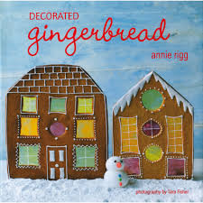 decorated gingerbread by annie rigg