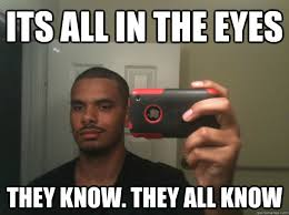 Stoner Guy Meme - its all in the eyes they know they all know stoner black guy