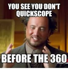 Quickscope Meme - 25 best memes about quickscope png quickscope png memes