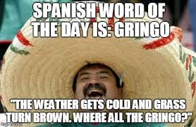 Spanish Word Of The Day Meme - happy mexican memes imgflip