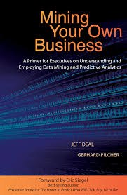 mining your own business a primer for executives on understanding