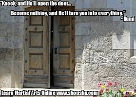 Rumi Memes - knock and he ll open the door become nothing and he ll turn you