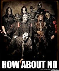 Slipknot Memes - about no slipknot