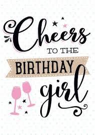 birthday girl verjaardagskaart cheers girl happy birthday birthdays and