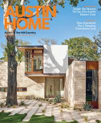 austin home fall issue release party austin home magazine will unveil a new fresh look with the fall 2017 issue the redesigned magazine features a wider format heavier paper a special cover