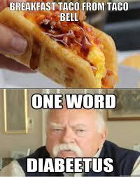 One Word Diabeetus Meme - national taco day 2015 memes