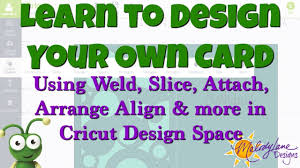 design your own card weld slice attach design your own card in cricut design space