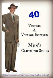40 men s vintage and vintage inspired clothing shops