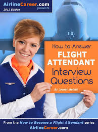 how to answer flight attendant interview questions how to become
