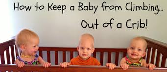 Mattress For Cribs How To Keep Baby From Climbing Out Of A Crib Growing Up Triplets