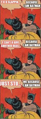 Slappin Batman Meme Generator - stop it batman imgflip